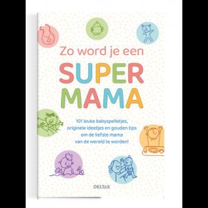 Boek Deltas Uitgeverij - Zo word je supermama