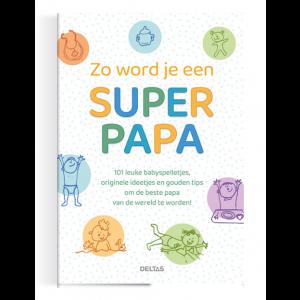 Boek Deltas Uitgeverij - Zo word je superpapa